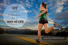 """Fit""is not a destination, it's a way of life!    www.myhealthdestiny.com"