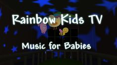Baby Music - Lullabies - Relaxing Videos - Brahms Lullaby - Full of Star...