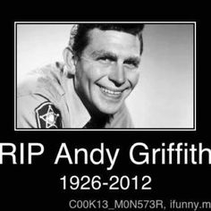 Andy Griffith was 86 yrs old when he passed