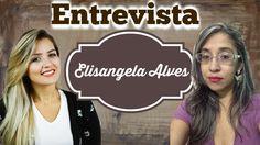 "Karyne Otto Entrevista Elisangela Alves do Blog ""Vivendo na Conquista"""