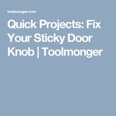 Quick Projects: Fix Your Sticky Door Knob | Toolmonger
