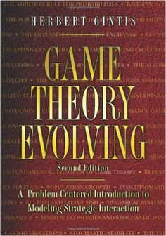 Game theory evolving : a problem-centered introduction to modeling strategic interaction / Herbert Gintis