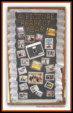 End of Year Picture Perfect Bulletin Board via RainbowsWithinReach
