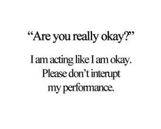 Sometimes I honestly just don't want you to interrupt my performance. Lol  But then some days, if you really want to know, I really wish you would...