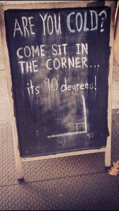 Are you cold? Come sit in the corner... its 90 degrees #funny #funnypicture, #FunnyJoke, #FunnyScienceLines View more #funnypictures on http://funny-lover.com/