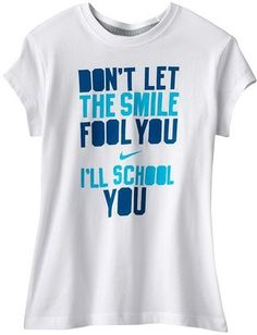 """ShopStyle: Nike """"don't let the smile fool you"""" tee - girls' 7-16  I. Want. This. Where. Can. I. Buy. It."""
