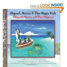 Miguel, Mateo & The Magic Fish / Miguel, Mateo y El Pez Magico: Bilingual English/Spanish Edition