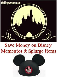 How to save on Disney momentos and splurge items, because they are EXPENSIVE!