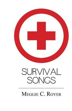 Survival Songs by Meggie C. Royer http://www.amazon.com/dp/0615871593/ref=cm_sw_r_pi_dp_OGDSub0NGGNZ5