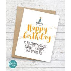 Happy Birthday - Least Ashamed Family Member Card Birthday Wishes For Brother, Birthday Wishes Messages, Birthday Cards For Friends, Funny Birthday Cards, Handmade Birthday Cards, Birthday Quotes, Birthday Greetings, Birthday Stuff, Birthday Ideas
