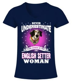 """# Power Of An English Setter Woman .  HOW TO ORDER:1. Select the style and color you want2. Click """"Buy it now""""3. Select size and quantity4. Enter shipping and billing information5. Done! Simple as that!TIPS: Buy 2 or more to save shipping cost!This is printable if you purchase only one piece. so don't worry, you will get yours.Guaranteed safe and secure checkout via: Paypal 