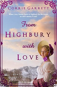 From Highbury with Love (Highbury Variation Book 1) - Kindle edition by Garrett, Corrie. Literature & Fiction Kindle eBooks @ Amazon.com. Love Book, Book 1, The Wrong Girl, High School Reading, Surprises For Her, Historical Romance, Pride And Prejudice, A Christmas Story, Romance Books
