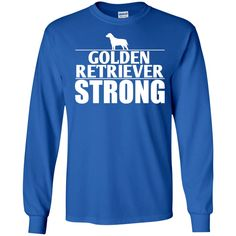 Golden Retriever - Golden Retriever Strong LS Ultra Cotton Tshirt