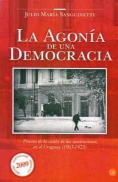 Sanguinetti Julio María, LA AGONÍA DE UNA DEMOCRACIA