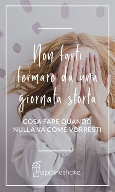 Cosa Fare per raddrizzare una giornata storta Miracle Morning, Organize Your Life, Problem Solving, Girl Boss, Self Help, Self Care, Feel Good, Life Is Good, Leadership