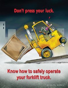 Dont-Press-Your-Luck-Know-How-To-Safely-Operate-Your-Forklift-Truck_Forklift-Safety-Poster_P3351-I__95177_1367440347_850_1100 | by mahindraanuradha