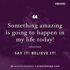 I believe this with my whole heart! YES!! Say it out loud!