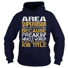 Awesome Tee For Area Supervisor T Shirts, Hoodies. Get it now ==► https://www.sunfrog.com/LifeStyle/Awesome-Tee-For-Area-Supervisor-96300194-Navy-Blue-Hoodie.html?57074 $36.99