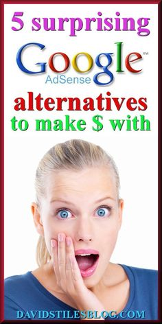5 SURPRISING ADSENSE ALTERNATIVES TO MAKE MONEY ON YOUR SITE. PLUS, 8 THINGS NOT TO DO TO GET KICKED OFF ADSENSE. From: DavidStilesBlog.com