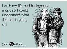 There are days lately where background music would be very helpful. Lol!!!!