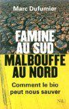 Famine au sud, malbouffe au nord / Marc Dufumier