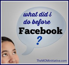 What did I do before Facebook? Is social media stealing a moms time away from her family? Some important things for moms to consider by @Julie Sanders at The M.O.M. Initiative.