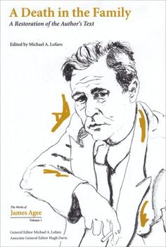 Amazon.com: A Death in the Family: A Restoration of the Author's Text (Collected Works of James Agee) (9781572335943): Michael A. Lofaro: Books
