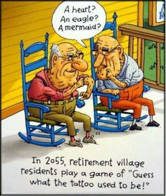 """""""In 2055, retirement village residents play a game of 'Guess what the tattoo used to be!'"""" 