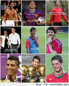 Messi my favourite football player and Ronaldo the show off!