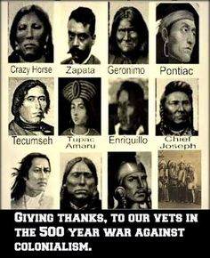 Honor all the warriors from every tribe who fought the war for Native rights.