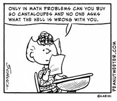 true... especially when I'm coming up with math word problems that make absolutely no sense... why would someone by 16 bottles of soda and only 24 slices of pizza?? really???