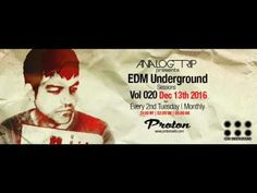 Analog Trip @ EDM Underground Sessions Vol020 Protonradio 13-12-2016   F... Tech House, Edm, Beats, Free