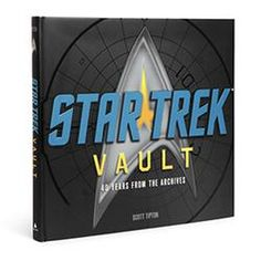 """Star Trek Historical Vault: 40 Years From The Archives"" by Scott Tipton"