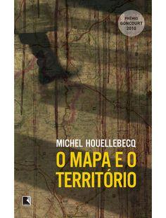 (PG) O mapa e o território, de Michel Houellebecq. Sensacional!