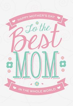 Best Mothers Day Quotes for Your Best Mother Happy Mothers Day Pictures, Happy Mothers Day Messages, Message For Mother, Happy Mother Day Quotes, Diy Mothers Day Gifts, Sweet Messages, Mother's Day Printables, Floral Printables, Mothers Day Card Template