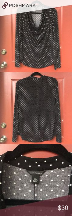 Ann Taylor cowl neck top Ann Taylor long-sleeved cowl neck top. Womens XL. Black with white polka dots. Ann Taylor Tops Blouses