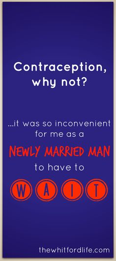 Contraception why not? A guys perspective. www.thewhitfordlife.com