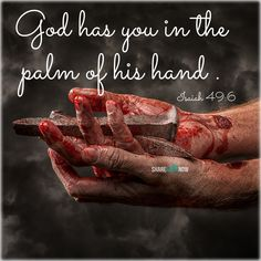 God has you in the palm of his hand . Stay connected with God Scripture Verses, Bible Verses Quotes, Bible Scriptures, Faith Quotes, Jesus Faith, Faith In God, God Jesus, Jesus Christ, Savior