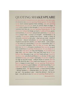 Quoting Shakespeare Poster from The Globe: Levin shows how often we quote the Bard without realizing it. Shakespeare Theatre, Shakespeare Quotes, This Is Us Quotes, Me Quotes, Things We Said Today, English Posters, Homemade Art, Be Yourself Quotes, Inspire Me