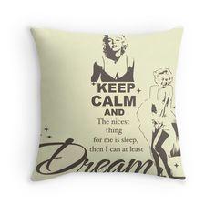 """Keep Calm Theory - MARILYN DREAM"" Throw Pillows by Alchimia | Redbubble"