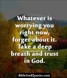 Stop worrying and trust God   https://www.facebook.com/photo.php?fbid=602013186487320