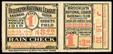 A ticket to the 1916 World Series between the Brooklyn Robins and Boston Red Sox. 2016 will mark the 100th anniversary of that occasion for what is now the  Dodgers franchise. Brooklyn moved to L.A. in 1958.
