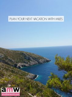Plan Your Next Vacation With Miles