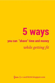 """Grace, Lace, and Iron: 5 Ways You can """"Shave"""" Time and Money - while gett..."""