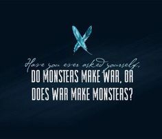 I know this is a book quote but the little monster is who I am. This is a question I must ask