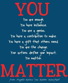 You matter inspirational quote via www.Venspired.com and www.Facebook.com/Venspired