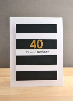 40...its just a number by Aimes - Cards and Paper Crafts at Splitcoaststampers
