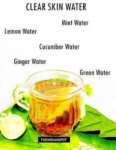 Amazing water Recipes for clear, glowing skin