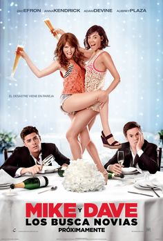 Mike and Dave Need Wedding Dates has a new poster | Live for Films