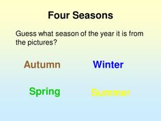Guess the Season for Primary early years.  A powerpoint to recap the seasons of the year.